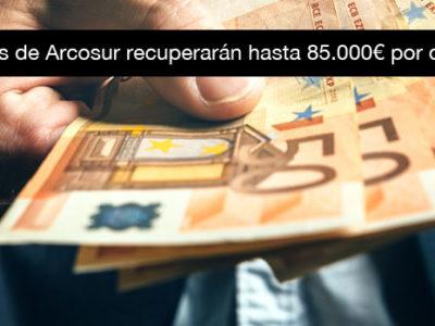 Afectados Arcosur recuperan dinero